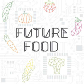 Future Food:  The future and sustainability of protein in our diets
